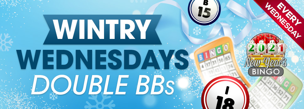 WINTRY WEDNESDAYS DOUBLE BBS
