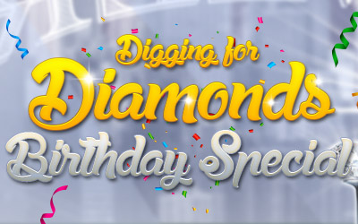 DIGGING FOR DIAMONDS BIRTHDAY SPECIAL