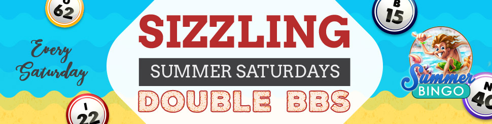 SIZZLING SUMMER SATURDAYS DOUBLE BBS