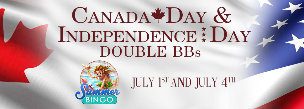 CANADA DAY AND INDEPENDENCE DAY DOUBLE BBS