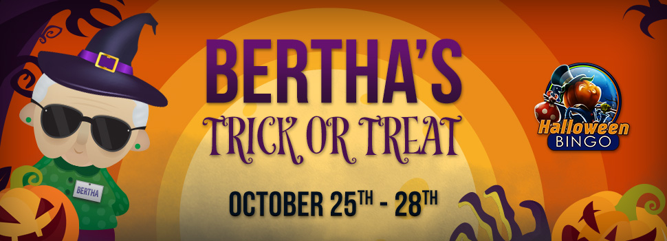BERTHA'S TRICK OR TREAT