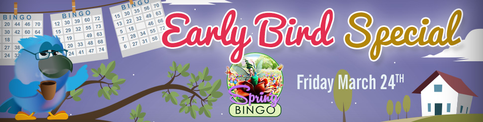 Spring Early Bird Special