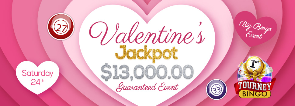 Valentine's Jackpot $13,000 Guaranteed Event